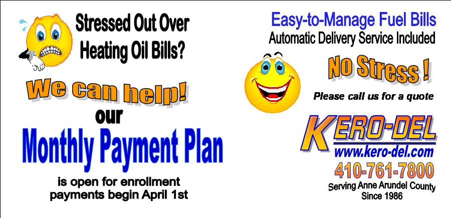 Stressed out over heating oil bills? We can help! Our Monthly Payment Plan is open for enrollment; payments begin April 1st. Easy to manage fuel bills, automatic delivery, no stress! Call for a quote: 410-761-7800.